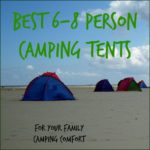 6 to 8 Person Camping Tents for Large Families