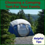 Choosing a Tent for Camping: Tips on How to Choose Wisely!