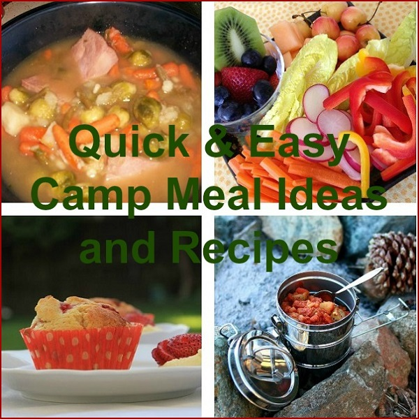 Quick and Easy Camp Meal Ideas and Recipes