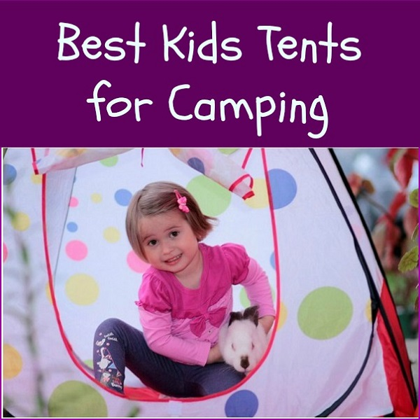 Kids Tents for Camping - Top Rated Tents for Children