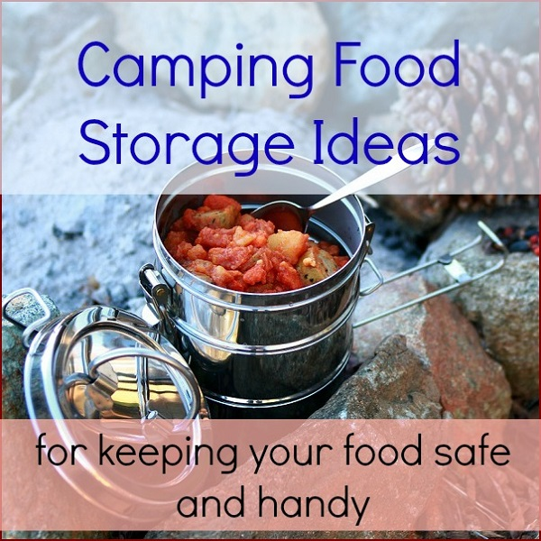 Camping Food Storage Ideas and Containers!