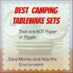 Best Camping Tableware Sets that are NOT Paper or Plastic