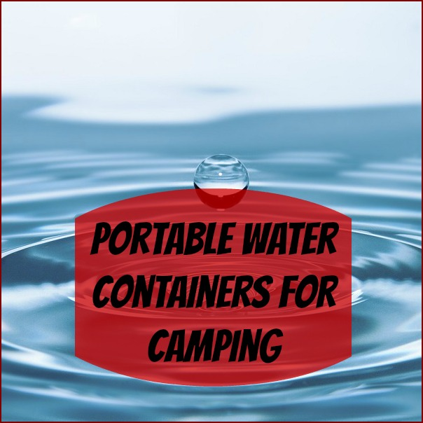 Portable Water Containers for Camping
