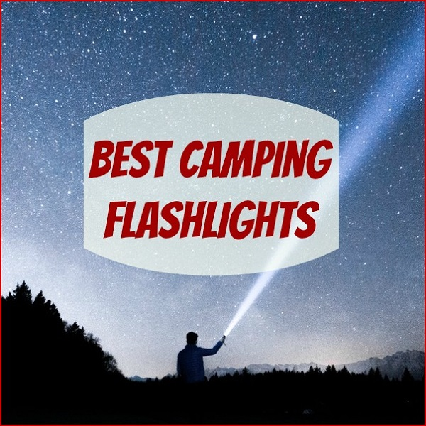 Best Camping Flashlights - Top Rated Flashlights!