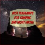 Best Headlamps for Camping and Night Hiking