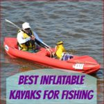 Best Inflatable Kayaks for Fishing