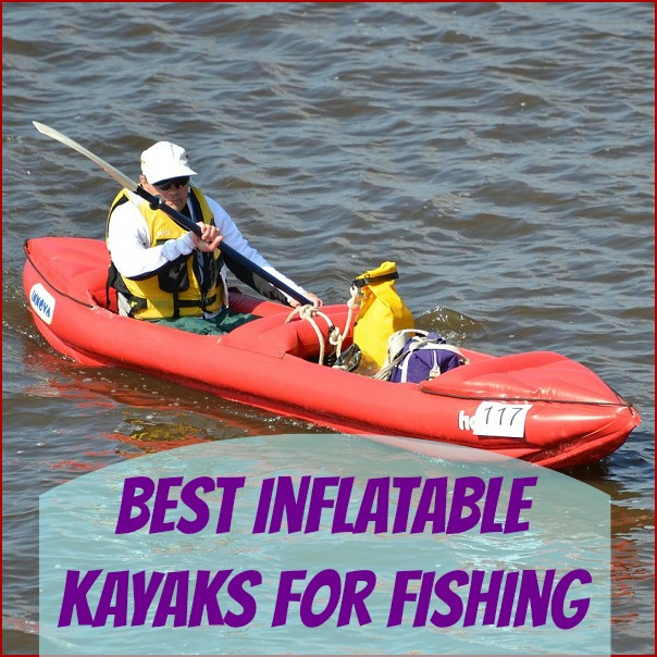 Best Inflatable Kayaks for Fishing and Boating