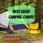 Best Rated Camping Chairs that are Comfortable and Sturdy