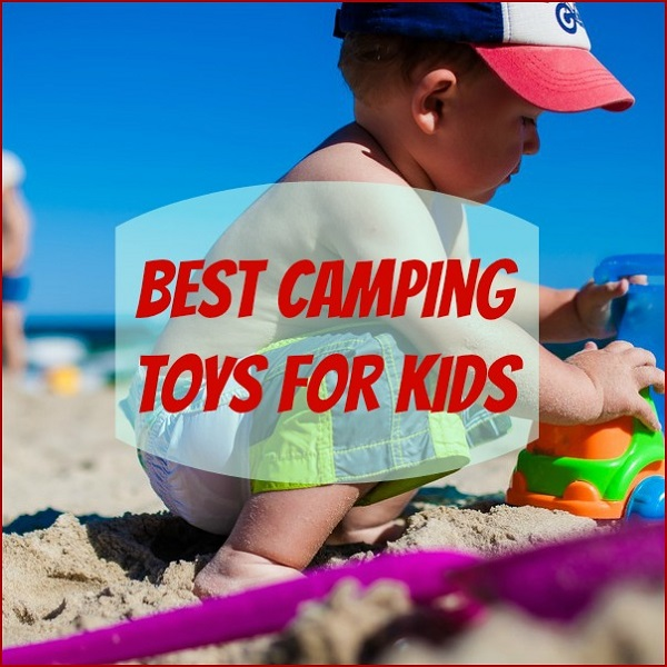 Best Camping Toys for Kids